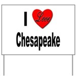 I Love Chesapeake Yard Sign