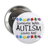 "Someone With Autism Loves Me! 2.25"" Button (100 pa"