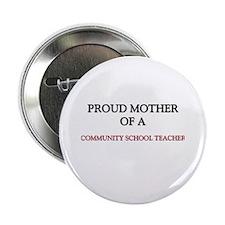 Proud Mother Of A COMMUNITY SCHOOL TEACHER 2.25