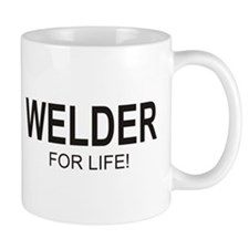 Welder For Life Mug (centered)