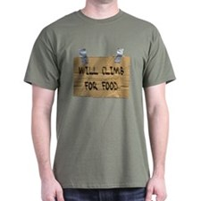 WILL CLIMB FOR FOOD T-Shirt