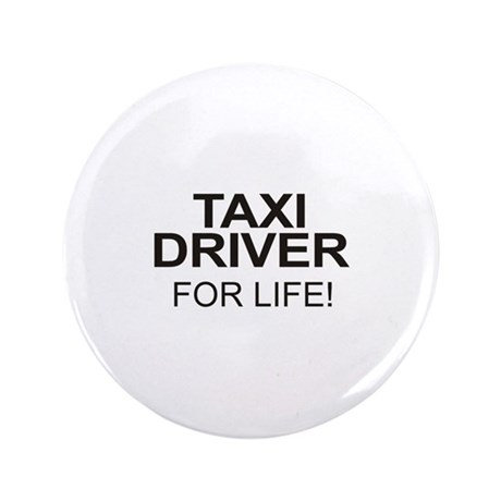 "Taxi Driver For Life 3.5"" Button"