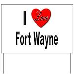 I Love Fort Wayne Yard Sign