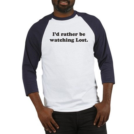 I'd rather be watching Lost Baseball Jersey