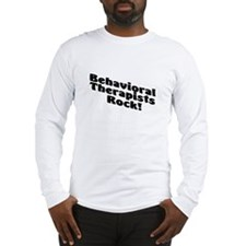 Behavioral Therapists Rock! Long Sleeve T-Shirt