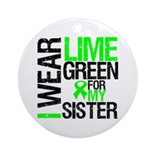I Wear Lime Green For My Sister Ornament (Round)
