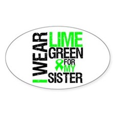 I Wear Lime Green For My Sister Oval Decal