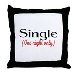Single (One Night Only) Throw Pillow