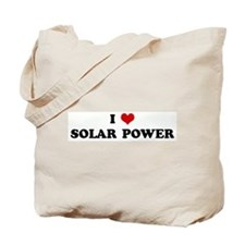 I Love SOLAR POWER Tote Bag