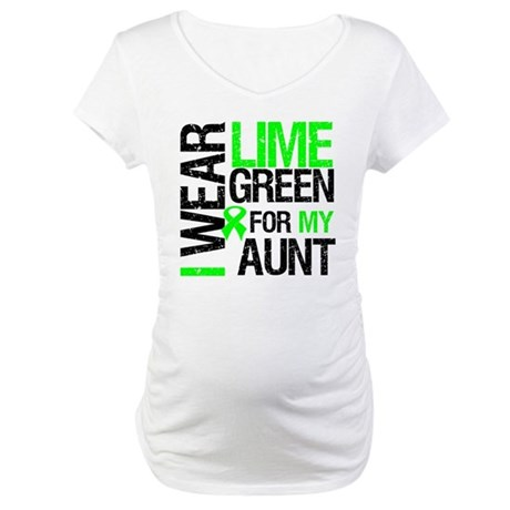 I Wear Lime Green For My Aunt Maternity T-Shirt