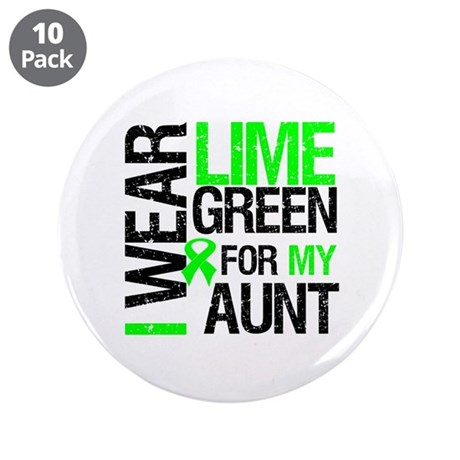 "I Wear Lime Green For My Aunt 3.5"" Button (10 pack"