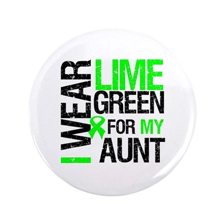 "I Wear Lime Green For My Aunt 3.5"" Button"