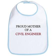 Proud Mother Of A CIVIL ENGINEER Bib
