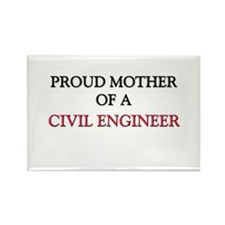 Proud Mother Of A CIVIL ENGINEER Rectangle Magnet