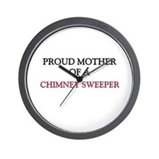 Proud Mother Of A CHIMNEY SWEEPER Wall Clock