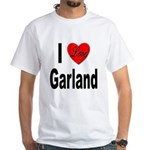 I Love Garland White T-Shirt