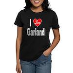 I Love Garland (Front) Women's Dark T-Shirt