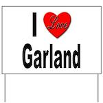 I Love Garland Yard Sign