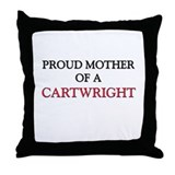 Proud Mother Of A CARTWRIGHT Throw Pillow