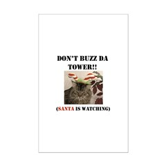 Don't Buzz da Tower Santa is Posters