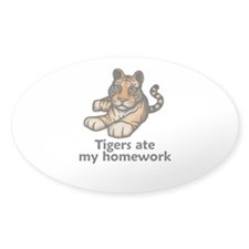 Tigers ate my homework Oval Decal