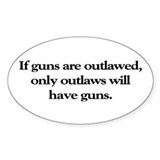 If Guns Are Outlawed Oval Decal