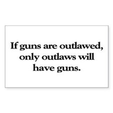 If Guns Are Outlawed Rectangle Decal