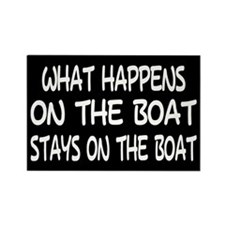 WHAT HAPPENS ON THE BOAT - Rectangle Magnet