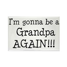 Gonna Be Grandpa Again Rectangle Magnet