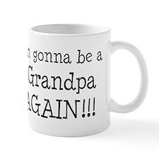 Gonna Be Grandpa Again Small Mug