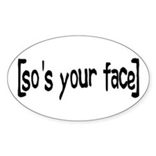 So's Your Face Oval Decal