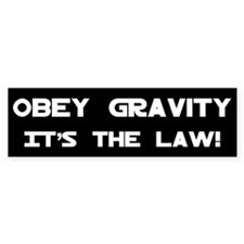 Obey Gravity Bumper Bumper Sticker