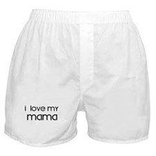 I Love My Mama Boxer Shorts