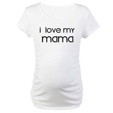 I Love My Mama Maternity T-Shirt