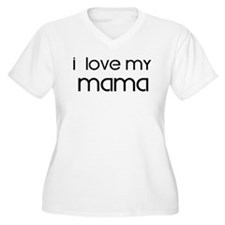 I Love My Mama T-Shirt