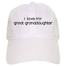 I Love My Great Granddaughter Baseball Cap