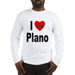 I Love Plano Texas (Front) Long Sleeve T-Shirt