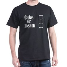 cake or death3700trans dark T-Shirt
