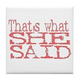 That's What She Said Red Tile Coaster