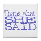 That's What She Said Blue Tile Coaster