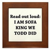 I Am Sofa King Re Todd Did Framed Tile