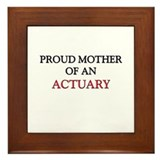 Proud Mother Of An ACTUARY Framed Tile