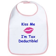 Kiss Me - I'm Tax Deductible! Bib