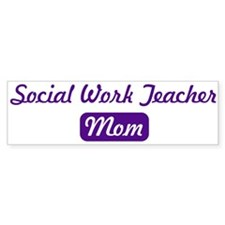 Social Work Teacher mom Bumper Bumper Sticker