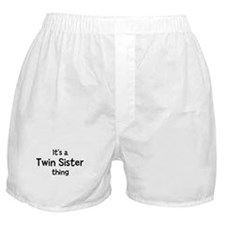 Its a Twin Sister thing Boxer Shorts