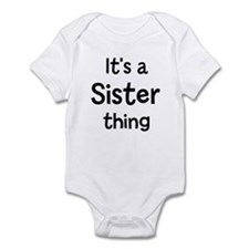 Its a Sister thing Infant Bodysuit