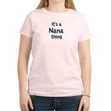 Its a Nana thing T-Shirt