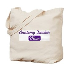 Anatomy Teacher mom Tote Bag