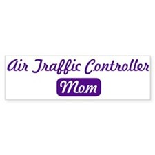 Air Traffic Controller mom Bumper Bumper Sticker