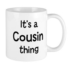 Its a Cousin thing Mug